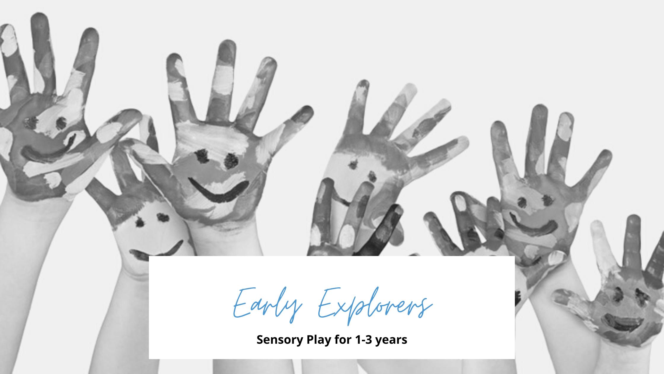 Early Explorers sensory play