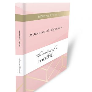 The making of a mother journal by robyn liechti